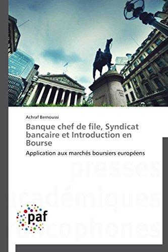 Banque chef de file, syndicat bancaire et introduction en bourse par Achraf Bernoussi