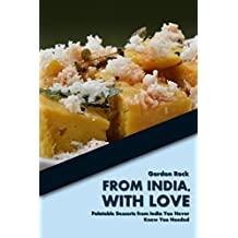 From India, With Love: Palatable Desserts from India You Never Knew You Needed (English Edition)