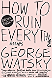 How to Ruin Everything Deluxe: Essays