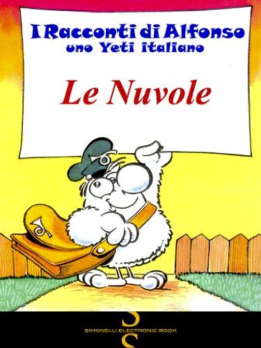 LE NUVOLE (I Racconti di Alfonso, uno Yeti italiano Vol. 2) (Italian Edition) di Romano  Garofalo (Rogar)