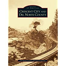 Crescent City and Del Norte County (Images of America) (English Edition)