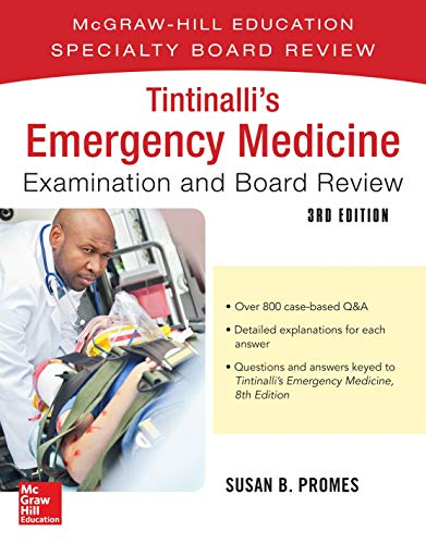 Tintinalli's Emergency Medicine Examination and Board Review, 3rd edition