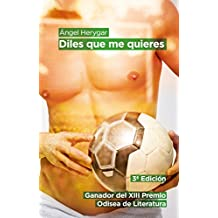 Diles que me quieres (Spanish Edition)