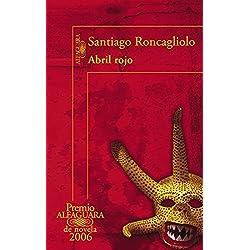 Abril rojo (Premio Alfaguara de novela 2006) (HISPANICA)