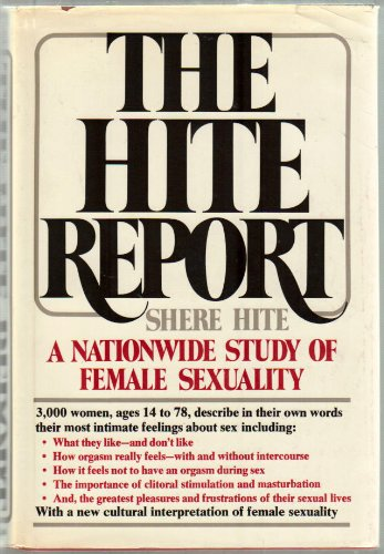 THE HITE REPORT: A NATIONWIDE STUDY ON FEMALE SEXUALITY.