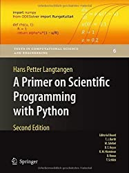 A Primer on Scientific Programming with Python (Texts in Computational Science and Engineering) by Hans Petter Langtangen (2011-06-28)