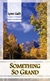 Something So Grand (Aspen Friends Book 2)