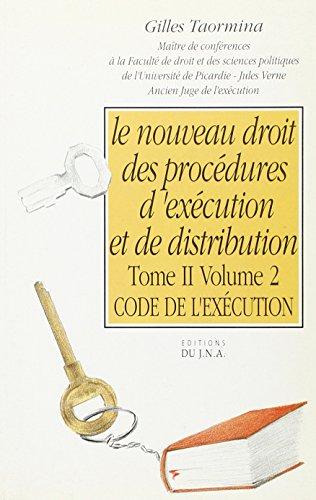 Le nouveau droit des procédures d'exécution et de distribution Tome 2 : Code de l'exécution