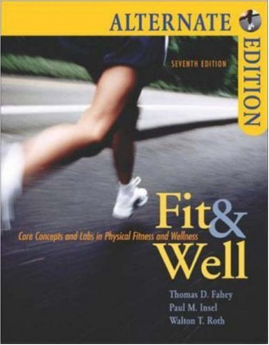 Fit & Well Alternate with Online Learning Center Bind-in Card and Daily Fitness and Nutrition Journal by Thomas D. Fahey (2006-02-24)