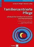 Familienzentrierte Pflege: Lehrbuch für Familien-Assessment und Intervention