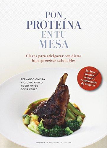 Pon Proteína En Tu Mesa. Claves Para Adelgazar Con Dietas Hiperproteicas Saludab por Aa.Vv.