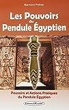 Les Pouvoirs du Pendule Egyptien