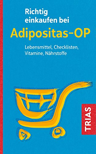 Richtig einkaufen bei Adipositas-OP: Lebensmittel, Checklisten, Vitamine, Nährstoffe - Gesundheit Multivitamin