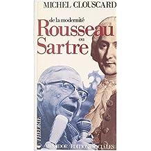 De la modernité, Rousseau ou Sartre : de la philosophie de la Révolution française au consensus de la contre-révolution libérale