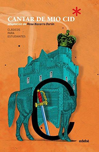 Clásicos para Estudiantes: EL CANTAR DE MIO CID (adaptación de Rosa Navarro Durán)