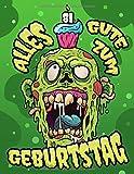 Alles Gute zum 81. Geburtstag: Ein lustiges Zombie Buch, das als Tagebuch oder Notizbuch verwendet werden kann. Perfektes Geburtstagsgeschenk für Zombiefans! Viel besser als eine Geburtstagskarte!