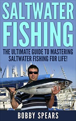 Saltwater Fishing: The Ultimate Guide to Mastering Saltwater Fishing for Life! (bass fishing, bass, fishing tackle, fly fishing, deer hunting, bow hunting, ... fishing, fishing tips) (English Edition) (Bass-tackle)