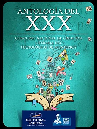 Antología del XXX Concurso Nacional de Creación Literaria del Tecnológico de Monterrey eBook: Cátedra Alfonso Reyes del Tecnológico de Monterrey: Amazon.es: ...