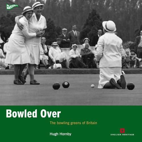 Bowled Over: The bowling greens of Britain (Played in Britain) por Hugh Hornby