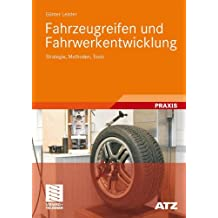 Fahrzeugreifen und Fahrwerkentwicklung: Strategie, Methoden, Tools (ATZ/MTZ-Fachbuch)