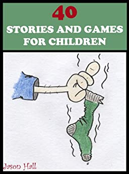 40 Stories And Games For Children: Poems And Activities - Perfect Introduction To Books - Simple Fun Reading por Angela Hall epub