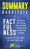 Summary & Analysis of Factfulness: Ten Reasons Were Wrong About the World—and Why Things Are Better Than You Think | A