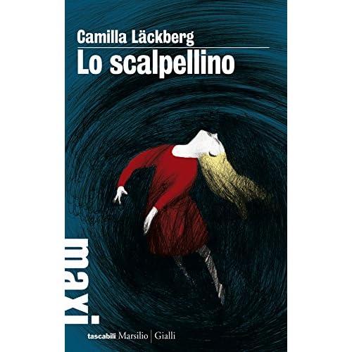 Lo Scalpellino: La Terza Indagine Di Erica Falck E Patrik Hedström (Le Indagini Di Erica Falck E Patrik Hedström)