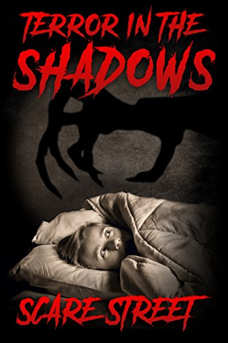 Terror in the Shadows: Horror Short Stories Anthology (Scare Street Horror Short Stories Book 5) by [Nasser, A.I., Ripley, Ron, Clancy, Sara, Longhorn, David]