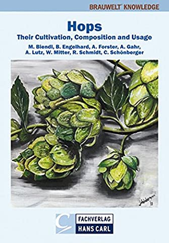 Hops: Their Cultivation, Composition and Usage