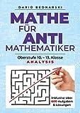 Mathe für Antimathematiker - Analysis: Analysis - Dario Bednarski