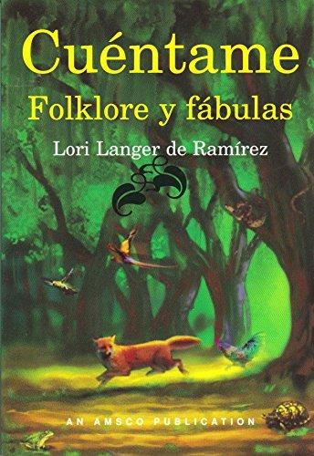 Cuentame Folklore Y Fabulas / Tell Me Folklore and Fables por Ramirez