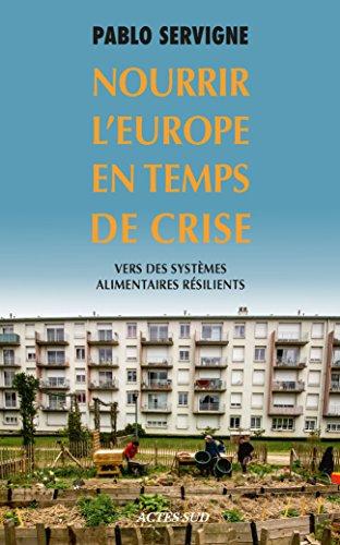 Nourrir l'Europe en temps de crise: Vers des systmes alimentaires rsilients