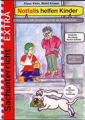 Notfalls helfen Kinder: Ein-Erste-Hilfe-Arbeitsbuch für die Grundschule