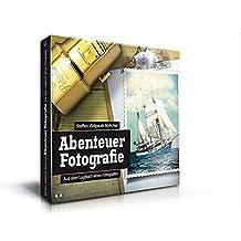 Hörbuch Abenteuer Fotografie: Aus dem Logbuch eines Fotografen (4 CDs)
