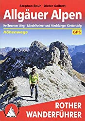 Allgäuer Alpen: Höhenwege. Heilbronner Weg, Mindelheimer und Hindelanger Klettersteig. Mit GPS-Daten (Rother Wanderführer)