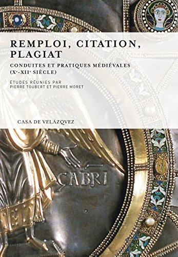 Remploi, citation, plagiat. Conduites et pratiques mdivales  (Xe XIIe sicle)