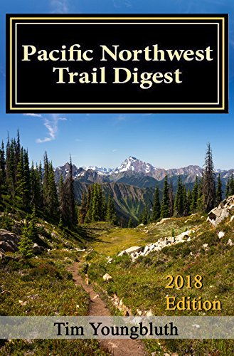 Pacific Northwest Trail Digest: 2018 Edition Trail Tips and Navigation Notes (English Edition)