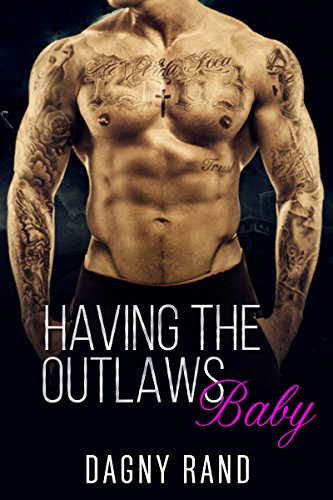 Having The Outlaws Baby: MC ROMANCE