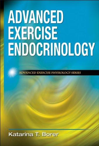 Advanced Exercise Endocrinology (Advanced Exercise Physiology) by Katarina Borer (2013-04-22)
