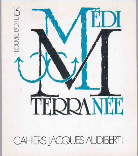 Cahiers Jacques Audiberti L'Ouvre-boite 15 : Mditerrane