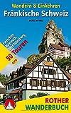 Fränkische Schweiz ? Wandern & Einkehren: 50 Touren zwischen Bayreuth und Nürnberg. Mit GPS-Daten (Rother Wanderbuch) - Stefan Herbke