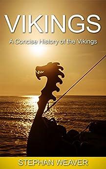 Vikings: A Concise History of the Vikings (Norse Mythology - Norse Gods - Ragnar Lodbrok - Loki - Thor - Odin) Descargar Epub Gratis