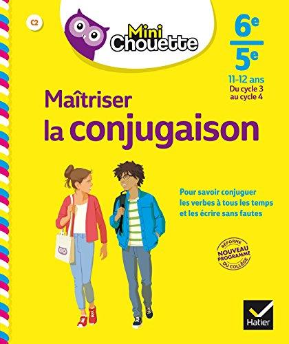 Mini Chouette Maîtriser la conjugaison 6e/ 5e: cahier de soutien en français (cycle 3 vers cycle 4) por Stéphanie Grandouiller