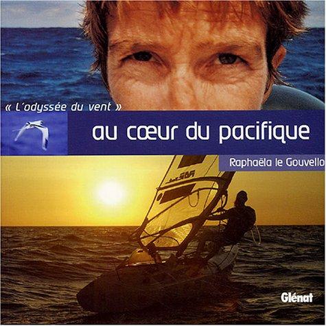Au coeur du Pacifique : L'odyssée du vent par Raphaëla Le Gouvello
