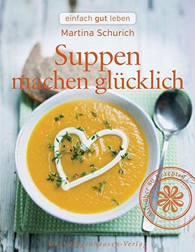 Image of Suppen machen glücklich (einfach gut leben)