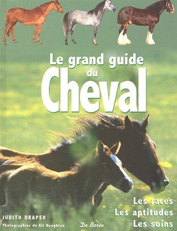 Le grand guide du cheval : Les races, les aptitudes, les soins par Judith Draper