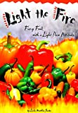 Light the Fire: Fiery Food With a Light New Attitude
