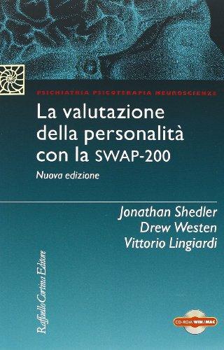 La valutazione della personalit con la Swap-200. Con CD-ROM