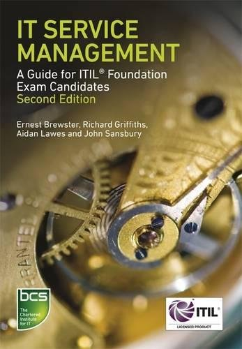 IT Service Management: A guide for ITIL Foundation Exam candidates por Ernest Brewster