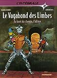 Le Vagabond des Limbes - Intégrales - tome 8 - Au bout du chemin, l'abîme